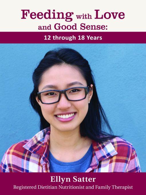 Feeding with Love and Good Sense: 12 through 18 years PKG 75-0