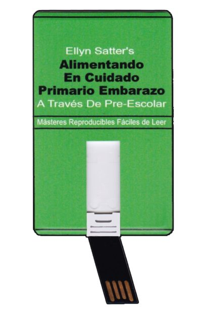 Ellyn Satter's Spanish Feeding in Primary Care Pregnancy through Preschool: Easy-to-Read Reproducible Masters USB 2018-0
