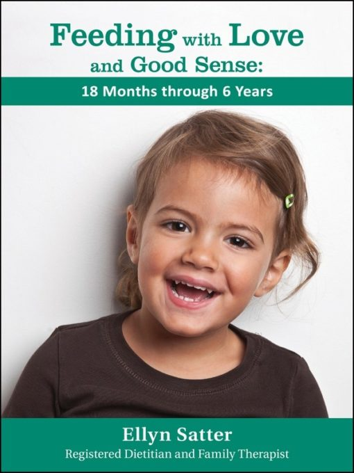 Feeding with Love and Good Sense: 18 Months through 6 Years 2018 PDF - One time download per pdf ordered WRS-0